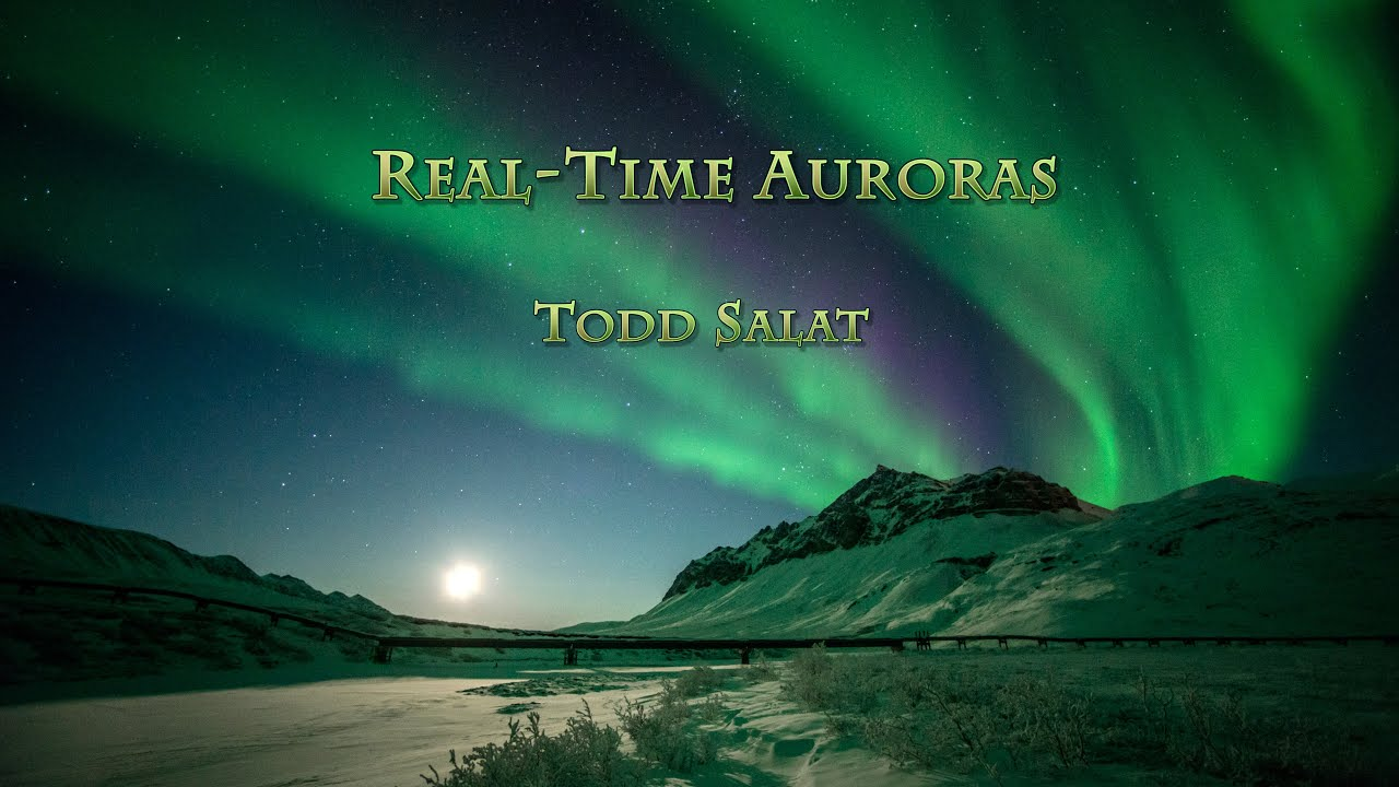 4k real time auroras by todd salat youtube