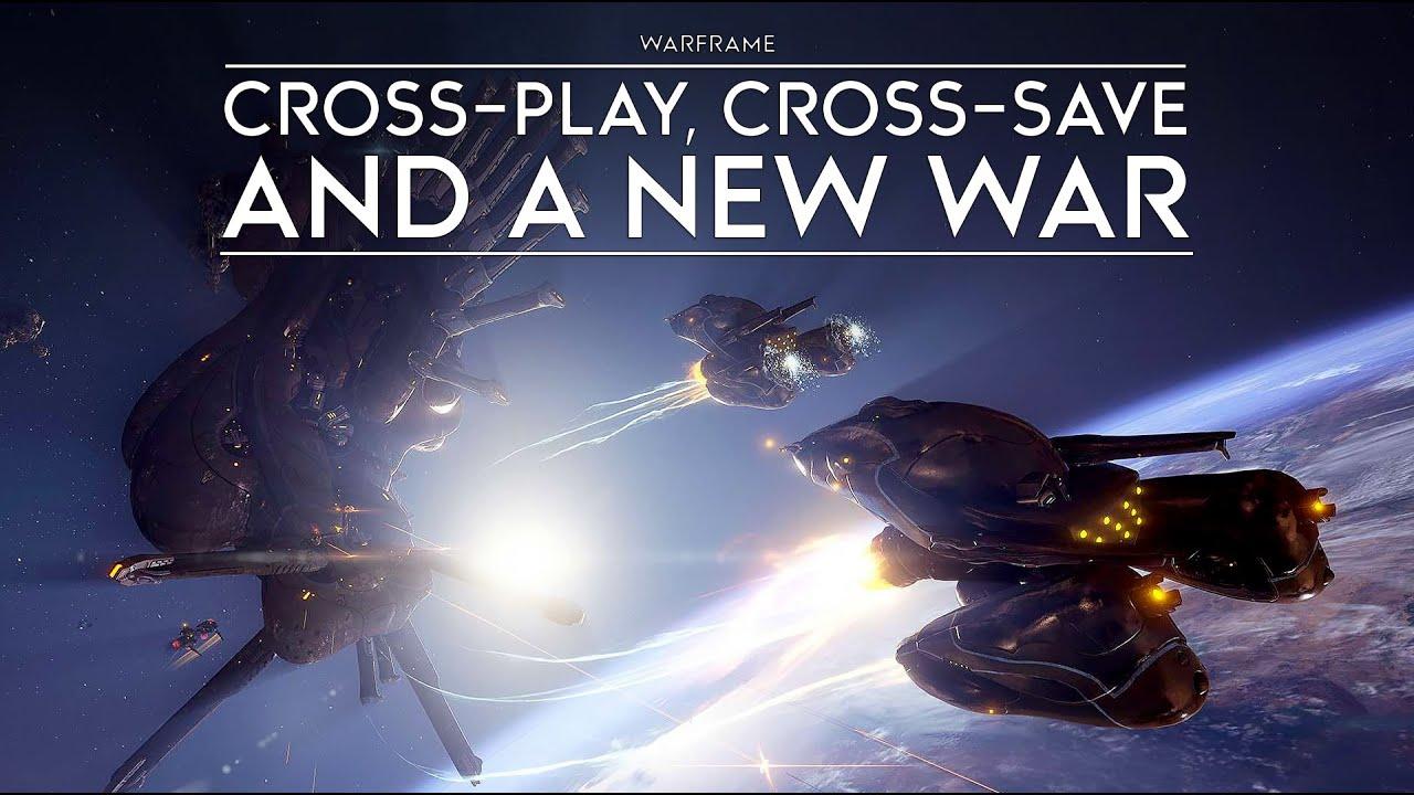 Crossplay, Cross Saves, New War - Warframe