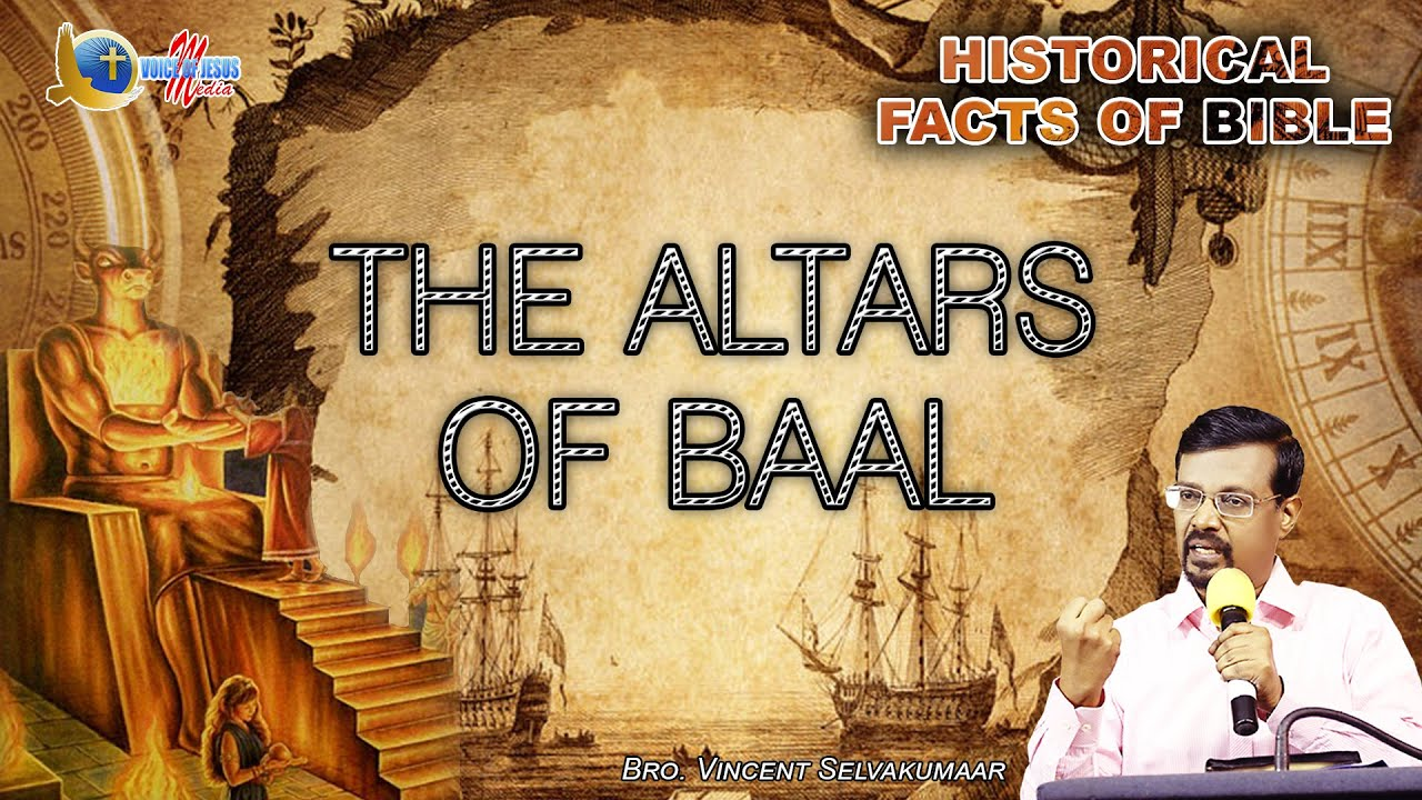 HISTORICAL FACTS OF BIBLE | The Altars of Baal | Bro.Vincent Selvakumaar