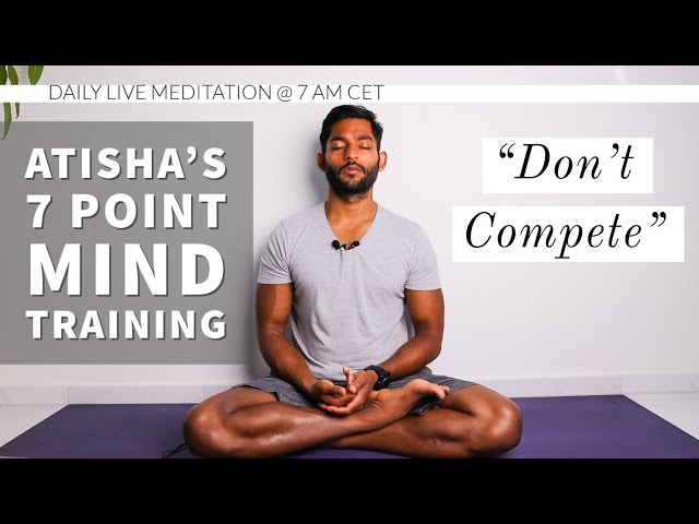 #25. Don't Compete | Atisha's 7 Point Mind Training