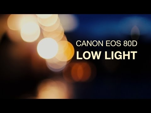 Canon 80D: Low Light Video Samples