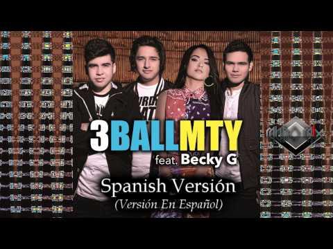 3BallMTY Ft. Becky G - Quiero Bailar | Spanish Versión