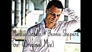 Markus Schulz & Dennis Sheperd - Go! (Original Mix)