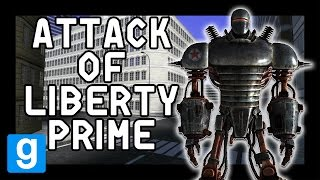 City Under ROBOT Attack GMOD   WHEN LIBERTY PRIME ATTACKS!!!