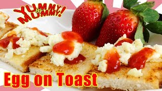 Simple and Quick Eggs on Toast recipe for kids