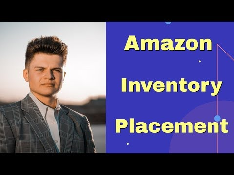 Amazon FBA For Beginners - Get all your products sent to 1 Amazon Warehouse With Inventory Placement