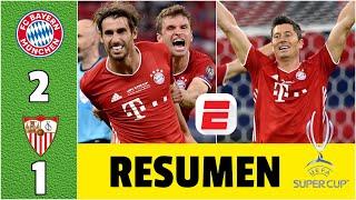 Bayern Munich 2-1 Sevilla GOLES de Javi Martínez y Goretzka. Hay CAMPEÓN de la SUPERCOPA de EUROPA