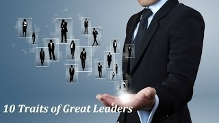 10 Traits of Great Leaders