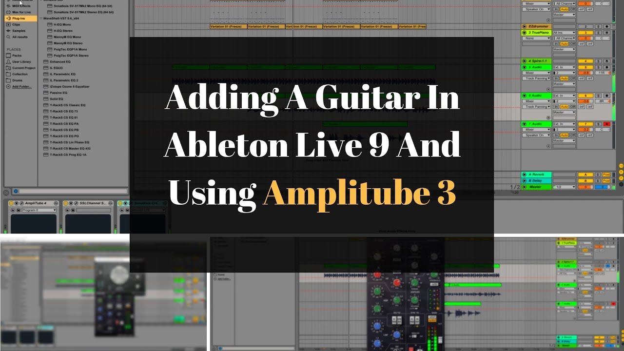 adding a guitar in ableton live 9 and using amplitube 3 to add effects youtube. Black Bedroom Furniture Sets. Home Design Ideas