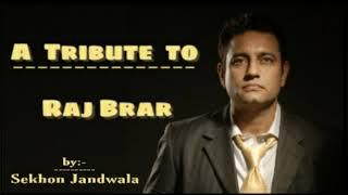 A Tribute to Raj Brar