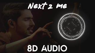 8D Audio : Next 2 Me   Armaan Malik