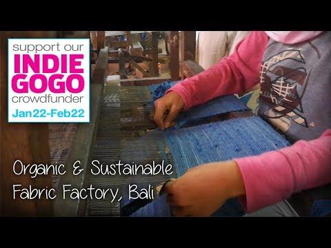 Organic & Sustainable Fabric Factory, Bali