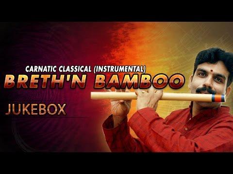 Carnatic Classical Instrumental Breth'n Bamboo|| Juke box||V K Raman|| Flute Instrument