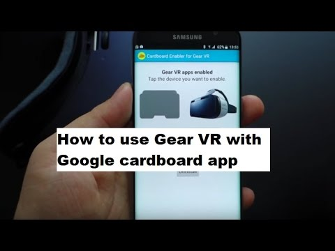 How to use Gear VR with Google cardboard app & with any VR app fron Google Play