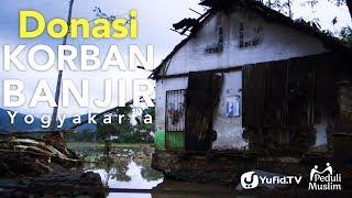 Donasi Korban Banjir Yogyakarta - Yufid.TV & Peduli Muslim