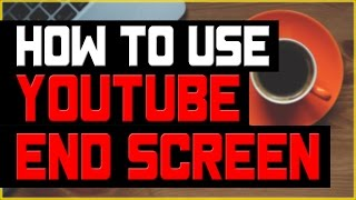 How To Use Youtube End Card End Screen Editor   Step By Step Tutorial