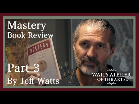"Jeff Watts' book review of ""Mastery"" by George Leonard, Part 3"