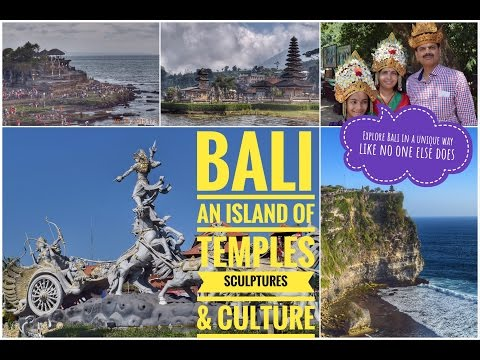 Bali Tour -  An Island of Temples, Sculptures and Culture