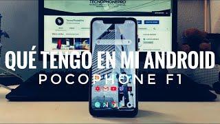 Qué tengo en Mi Android - PocoPhone F1