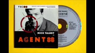 Mick Talbot is AGENT 88 - part 2