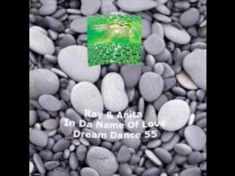 Ray & Anita - In Da Name Of Love [Dream Dance 55] [HQ]