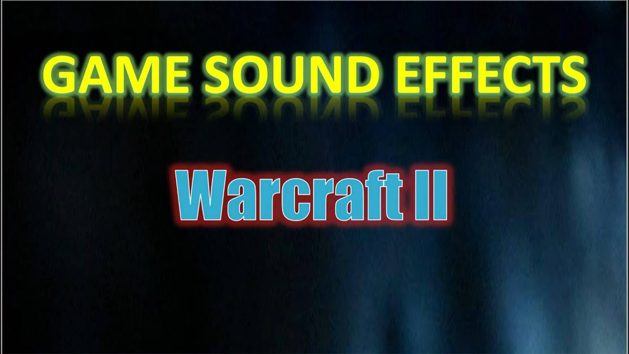 Warcraft Ii Sound Effects Orc Death Knight I M Alive Youtube