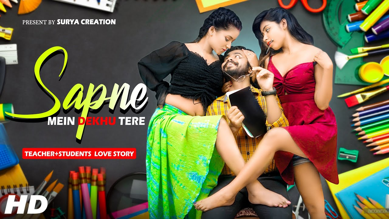 Sapne Mein Dekhu Tere | Students + Teacher | Ridiculous Love Story | New Hindi Song