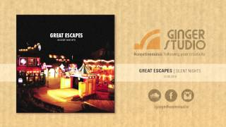 Great Escapes - Silent Nights