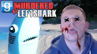 Gmod MURDERED BY LEFT SHARK!!! (Garry
