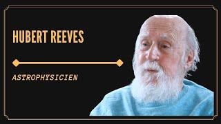 """HUBERT REEVES: """"NOUS SOMMES DES POUSSIÈRES D'ÉTOILES..."""""""