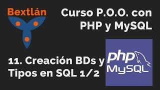 Curso P.O.O. con PHP y MySQL: 11. Creación BDs y Tipos en SQL 1/2 Mp3