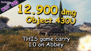 WOT: Object 430U, THIS game carry 1.0 on Abbey, 12.9k dmg, 8 frags  WORLD OF TANKS