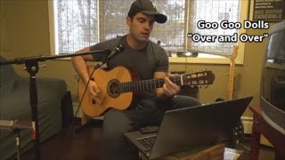 Goo Goo Dolls - Over and Over (Acoustic Cover)