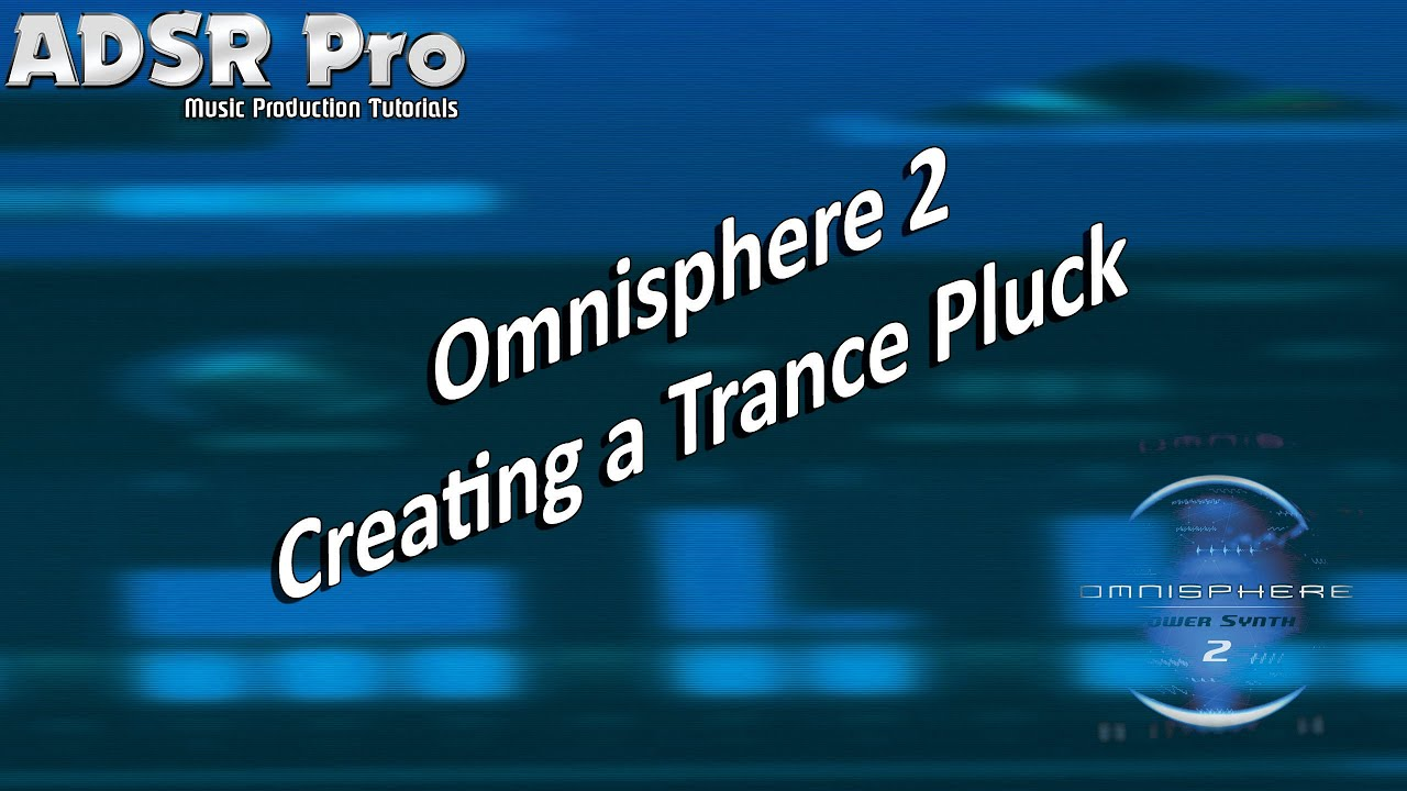 Creating a Trance Pluck Sound Deadmau5 Style in Omnisphere 2   Mass