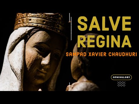 Hail Holy Queen Enthroned Above - Salve Regina | Male Cover by Ofhisglory - Sampad Xavier Chaudhuri