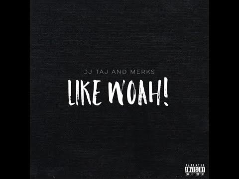 Like Woah (feat. Dj Taj, Merks & Cueheat) {DOWNLOAD LINK IN BIO}
