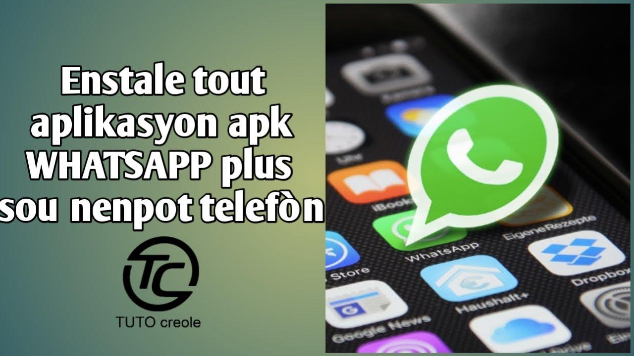 Download Enstale tout aplikasyon apk WHATSAPP plus WHATSAPP GB sou nenpot telefòn