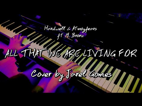 Hardwell & Atmozfears x M. Bronx - All That We Are Living For (Jarel Gomes Piano)