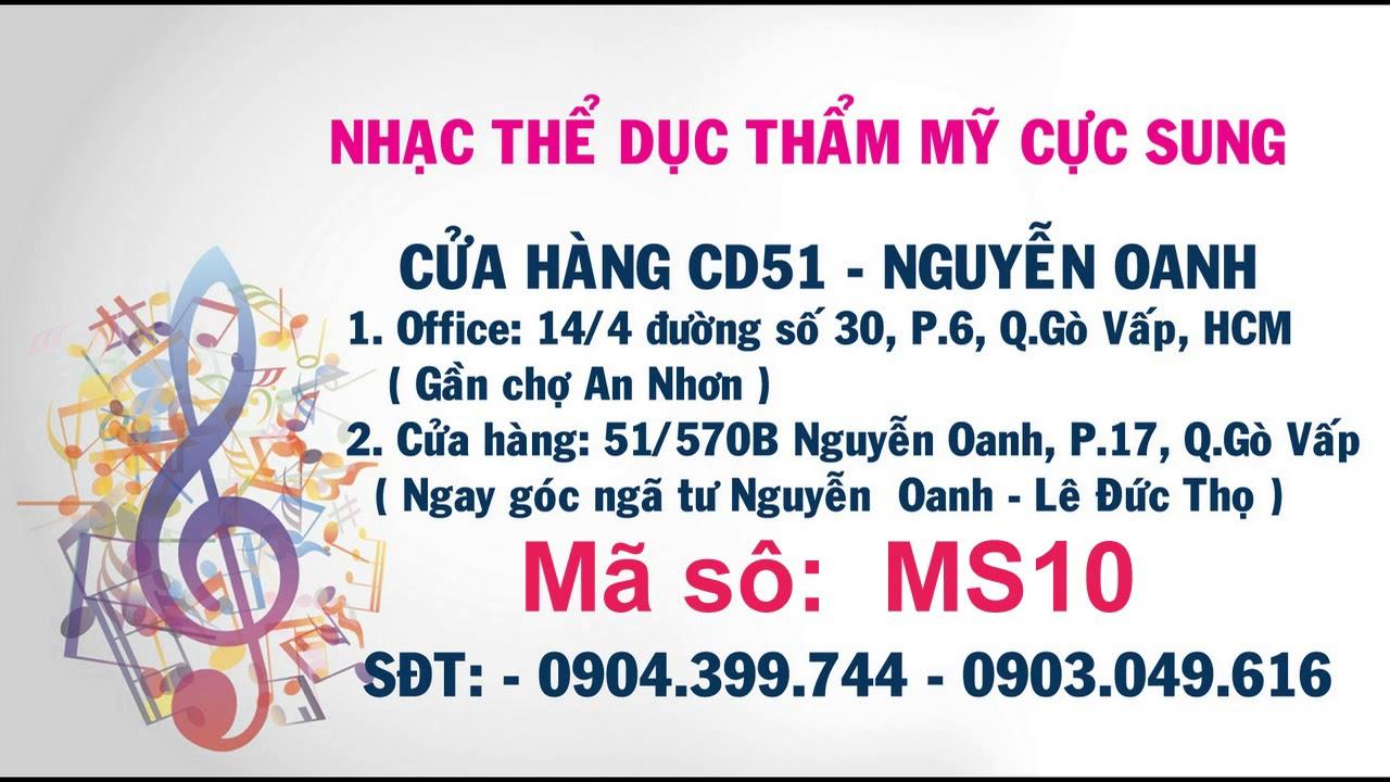 Nhạc thể dục thẩm mỹ AEROBIC - Nhạc hoa lời Việt 9X (MS10) - 40 phút - Tempo 155 - Cửa hàng CD51