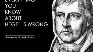 EVERYTHING YOU KNOW ABOUT HEGEL IS WRONG