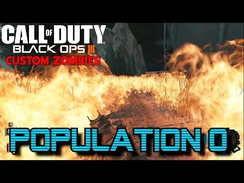 POPULATION 0: THE EPIC FIELD OF FIRE!  - BLACK OPS 3 CUSTOM ZOMBIES