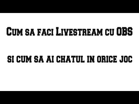 Cum sa faci Livestream cu OBS si cum sa ai chatul in orice joc