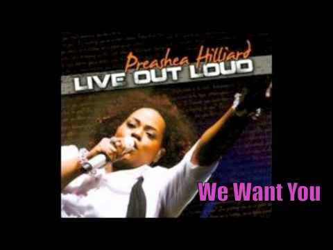 Preashea Hilliard | We Want You