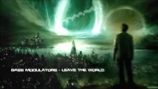 Bass Modulators - Leave The World [HQ Original]