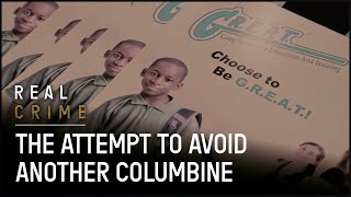 The Attempt to Avoid Another Columbine | Zero Tolerance | Real Crime