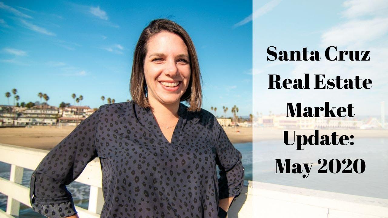 Santa Cruz Real Estate Market Update: May 2020