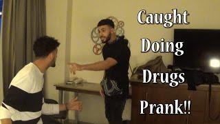 CAUGHT DOING DRUGS PRANK!!!!!!