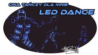 Baixar Patman Crew - Ona Tańczy Dla Mnie - LED Dance