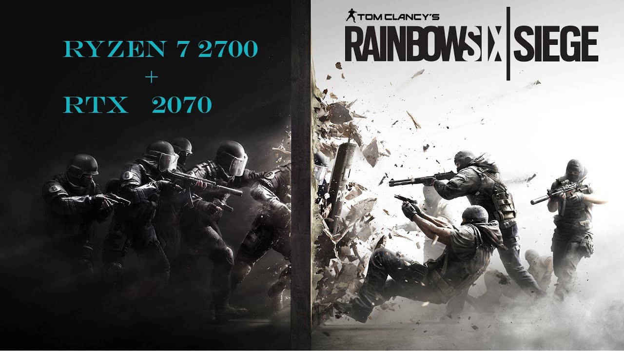 Rainbow Six Siege with Ryzen 7 2700 and Rtx 2070