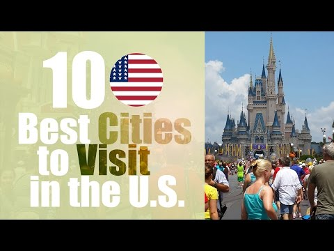 Top 10 Best Cities to Visit in the United States
